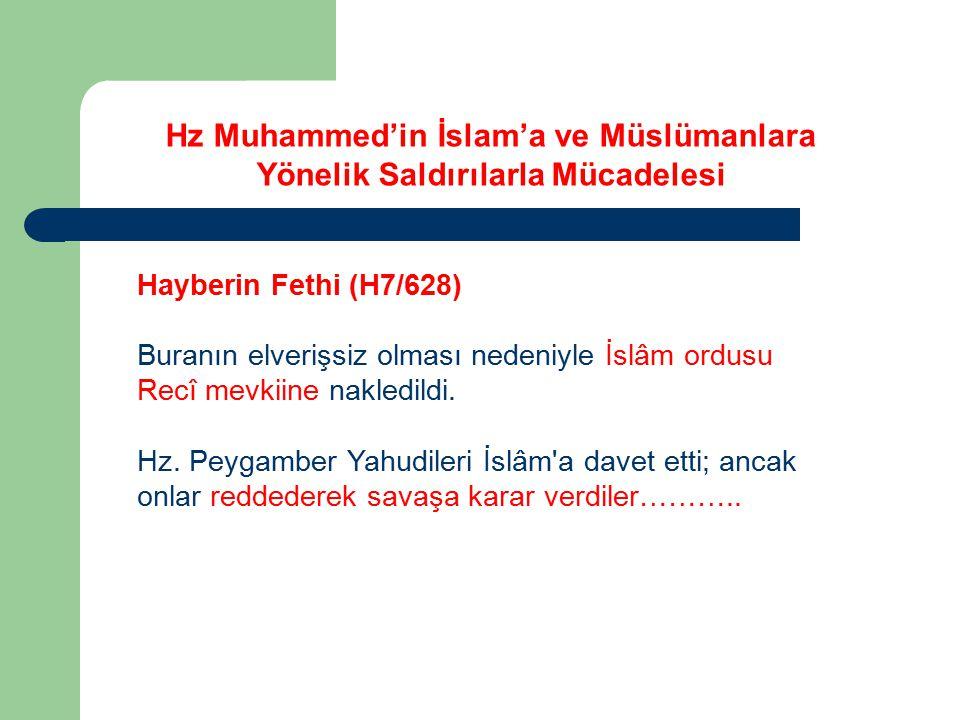 Hayberin Fethi (H7/628) Buranın elverişsiz olması nedeniyle İslâm ordusu Recî mevkiine nakledildi. Hz. Peygamber Yahudileri İslâm'a davet etti; ancak