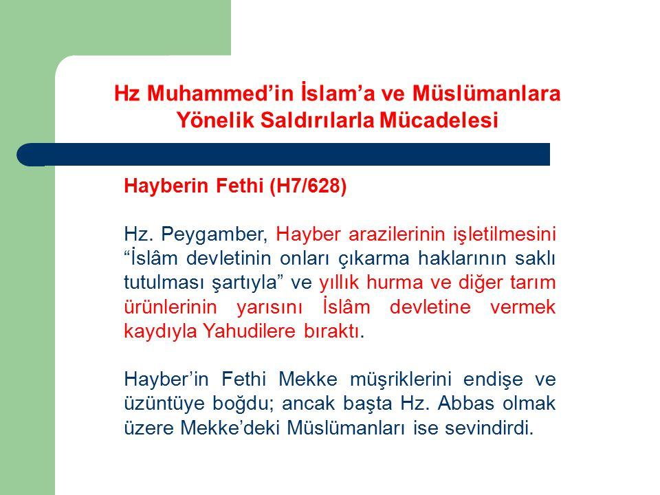 """Hayberin Fethi (H7/628) Hz. Peygamber, Hayber arazilerinin işletilmesini """"İslâm devletinin onları çıkarma haklarının saklı tutulması şartıyla"""" ve yıll"""