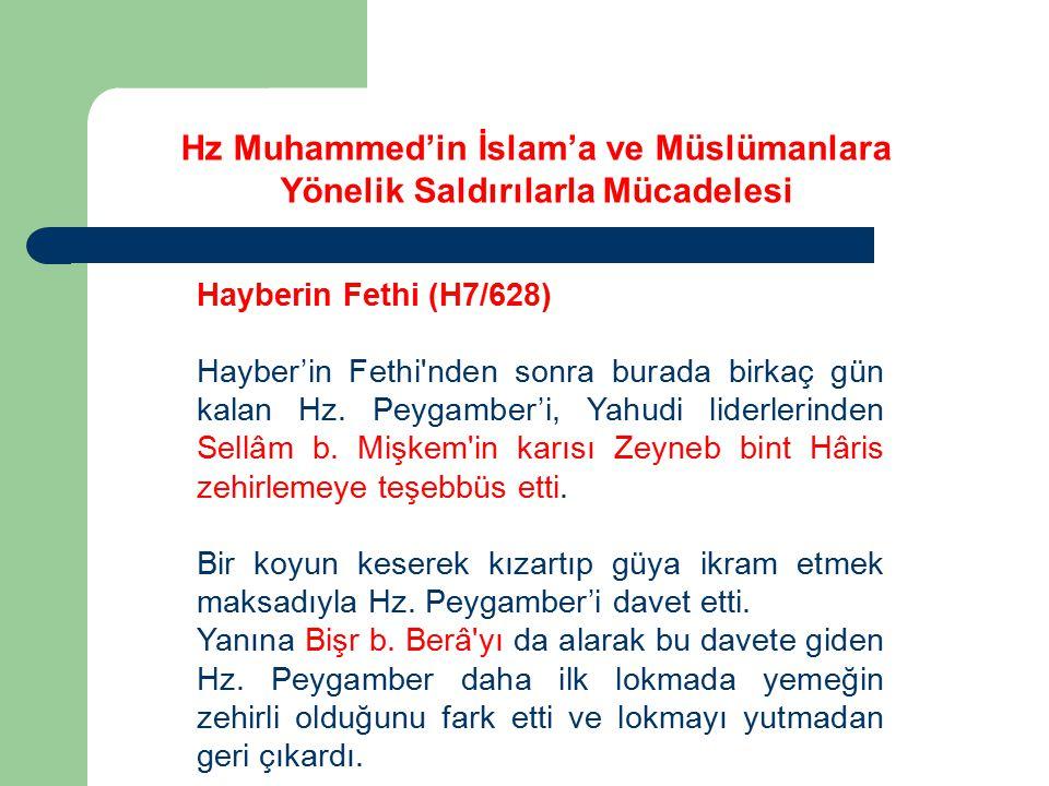 Hayberin Fethi (H7/628) Hayber'in Fethi'nden sonra burada birkaç gün kalan Hz. Peygamber'i, Yahudi liderlerinden Sellâm b. Mişkem'in karısı Zeyneb bin