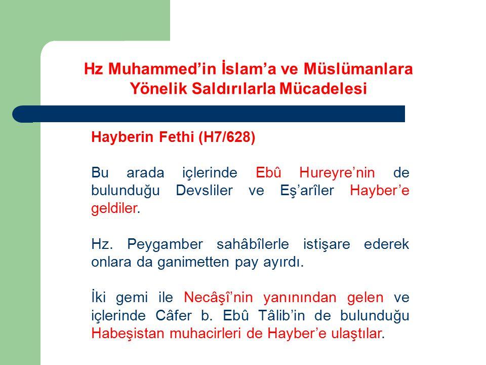 Hayberin Fethi (H7/628) Bu arada içlerinde Ebû Hureyre'nin de bulunduğu Devsliler ve Eş'arîler Hayber'e geldiler. Hz. Peygamber sahâbîlerle istişare e