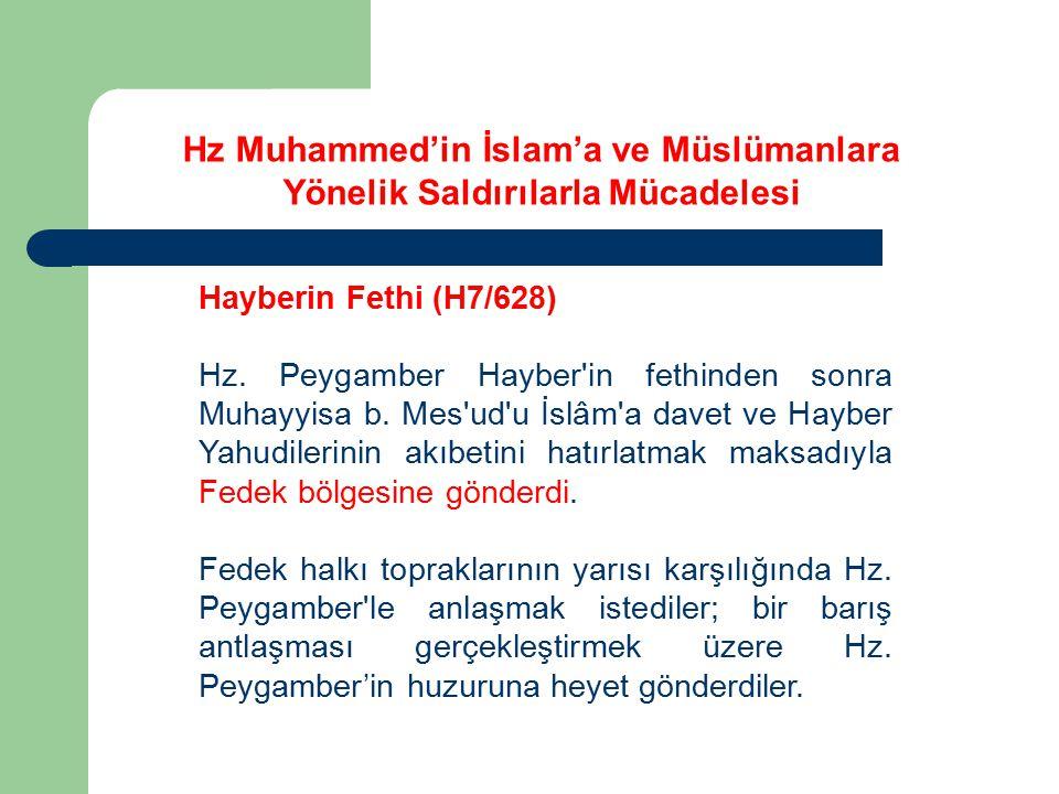 Hayberin Fethi (H7/628) Hz. Peygamber Hayber'in fethinden sonra Muhayyisa b. Mes'ud'u İslâm'a davet ve Hayber Yahudilerinin akıbetini hatırlatmak maks