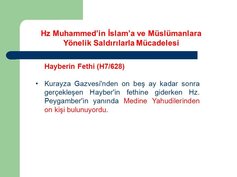 Hayberin Fethi (H7/628) Kurayza Gazvesi'nden on beş ay kadar sonra gerçekleşen Hayber'in fethine giderken Hz. Peygamber'in yanında Medine Yahudilerind