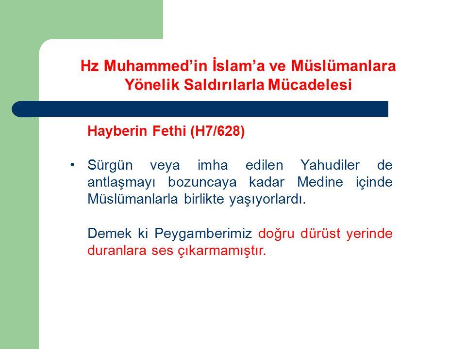 Hayberin Fethi (H7/628) Sürgün veya imha edilen Yahudiler de antlaşmayı bozuncaya kadar Medine içinde Müslümanlarla birlikte yaşıyorlardı. Demek ki Pe