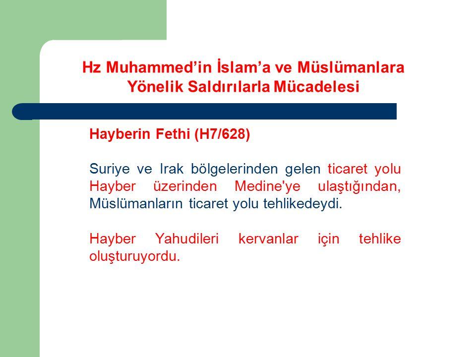 Hayberin Fethi (H7/628) Sürgün veya imha edilen Yahudiler de antlaşmayı bozuncaya kadar Medine içinde Müslümanlarla birlikte yaşıyorlardı.