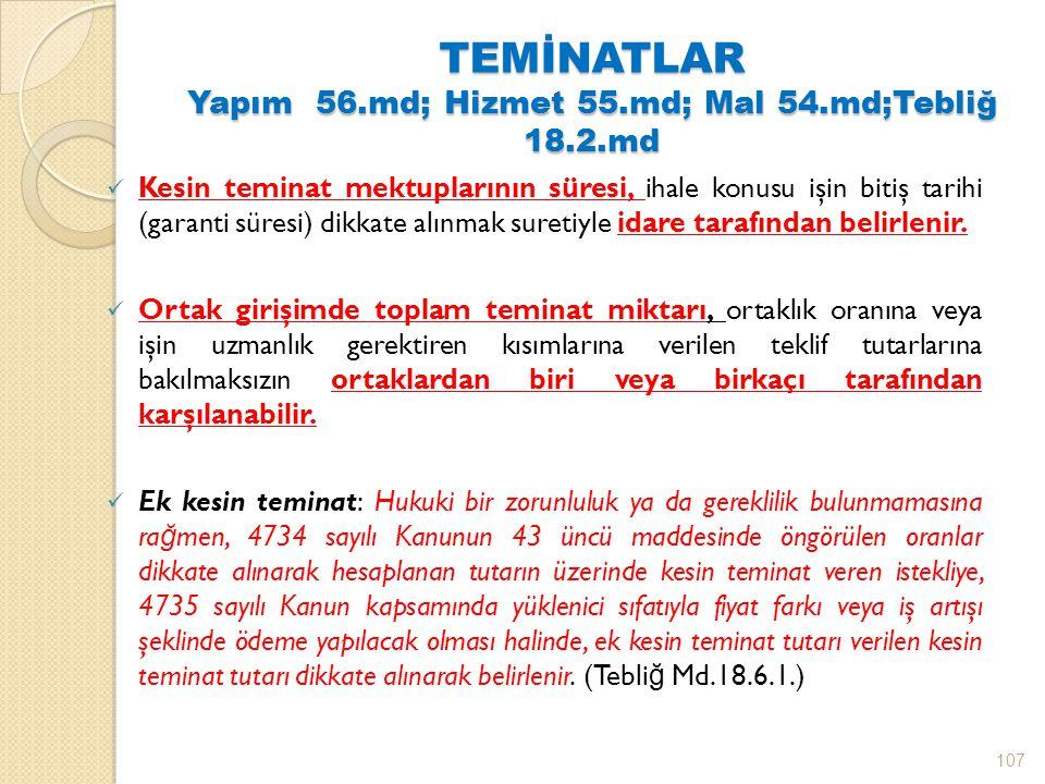 TEMİNATLAR Yapım 56.md; Hizmet 55.md; Mal 54.md;Tebliğ 18.2.md Kesin teminat mektuplarının süresi, ihale konusu işin bitiş tarihi (garanti süresi) dikkate alınmak suretiyle idare tarafından belirlenir.