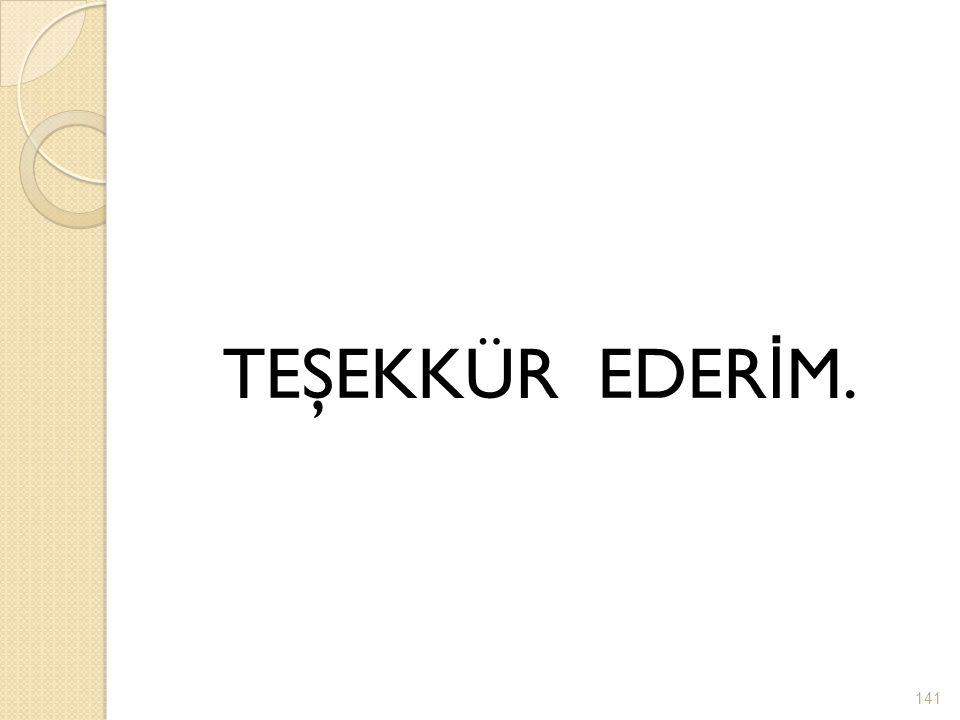 TEŞEKKÜREDER İ M. 141
