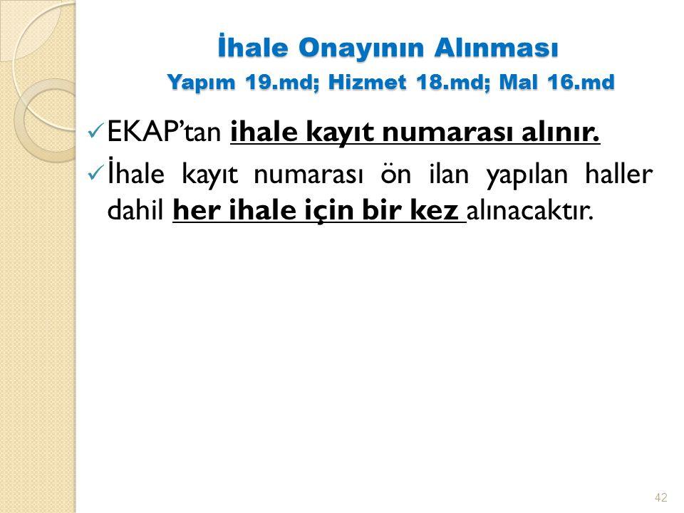 İhale Onayının Alınması Yapım 19.md; Hizmet 18.md; Mal 16.md EKAP'tan ihale kayıt numarası alınır.