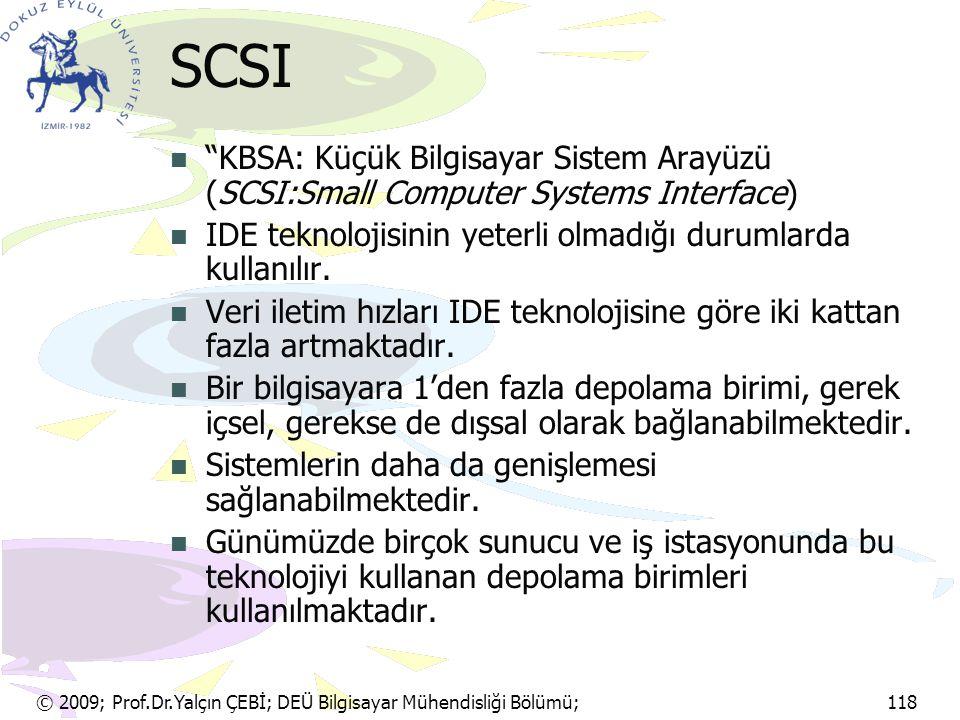 """© 2009; Prof.Dr.Yalçın ÇEBİ; DEÜ Bilgisayar Mühendisliği Bölümü; 118 SCSI """"KBSA: Küçük Bilgisayar Sistem Arayüzü (SCSI:Small Computer Systems Interfac"""