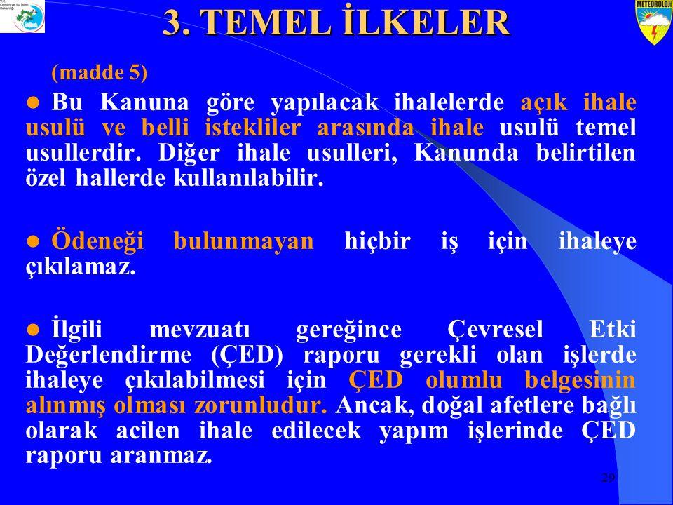 29 (madde 5) Bu Kanuna göre yapılacak ihalelerde açık ihale usulü ve belli istekliler arasında ihale usulü temel usullerdir.