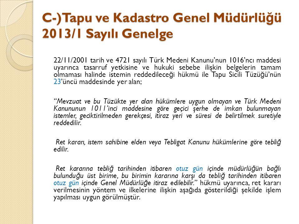 C-)Tapu ve Kadastro Genel Müdürlü ğ ü 2013/1 Sayılı Genelge 22/11/2001 tarih ve 4721 sayılı Türk Medeni Kanunu'nun 1016'ncı maddesi uyarınca tasarruf