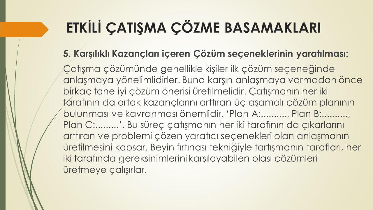 ETKİLİ ÇATIŞMA ÇÖZME BASAMAKLARI 5.