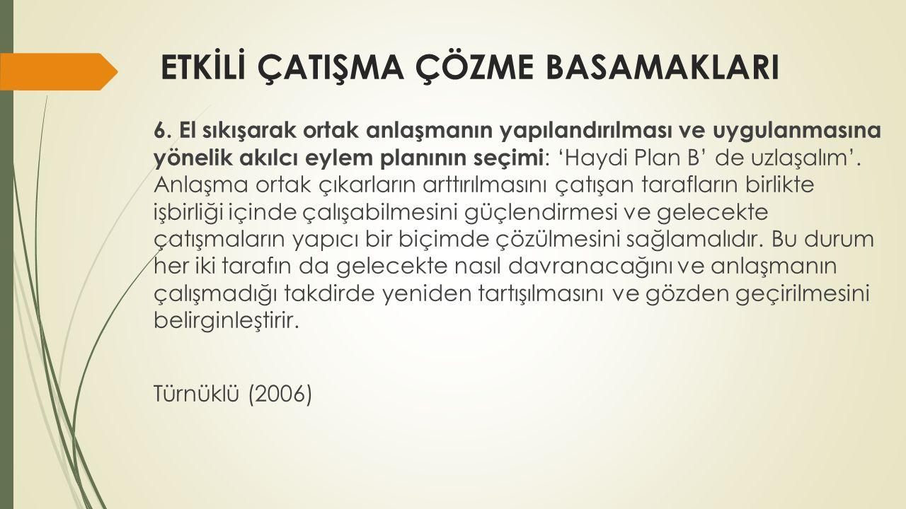 ETKİLİ ÇATIŞMA ÇÖZME BASAMAKLARI 6.