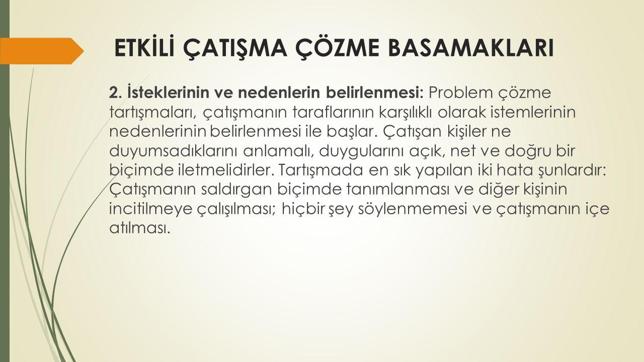 ETKİLİ ÇATIŞMA ÇÖZME BASAMAKLARI 2.