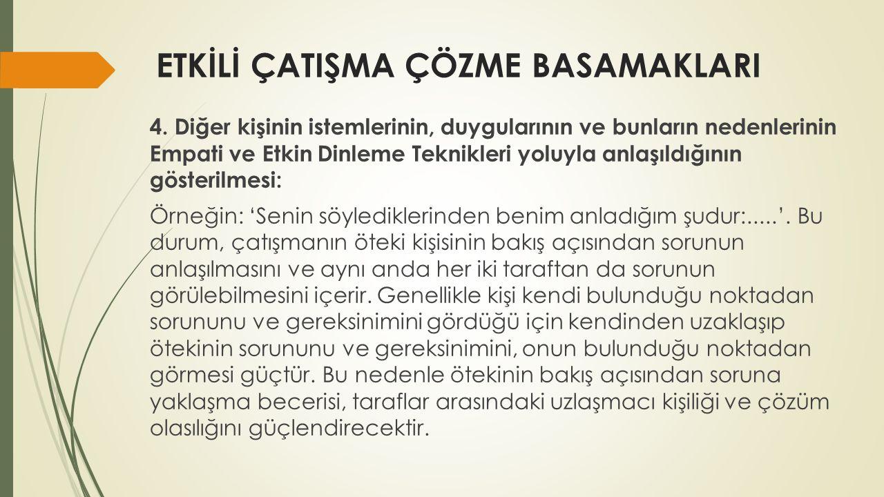 ETKİLİ ÇATIŞMA ÇÖZME BASAMAKLARI 4.