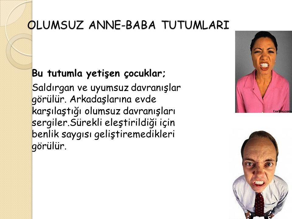 OLUMSUZ ANNE-BABA TUTUMLARI 2.