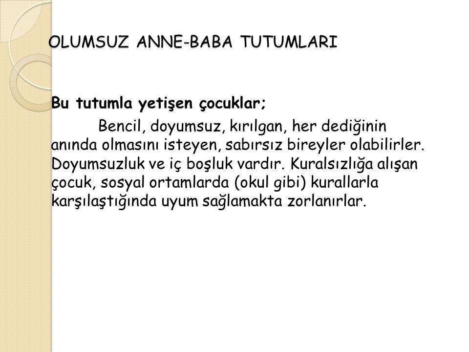OLUMSUZ ANNE-BABA TUTUMLARI 3.