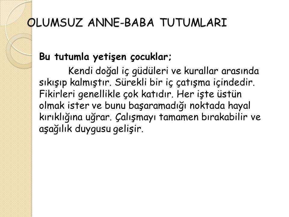 OLUMSUZ ANNE-BABA TUTUMLARI 4.