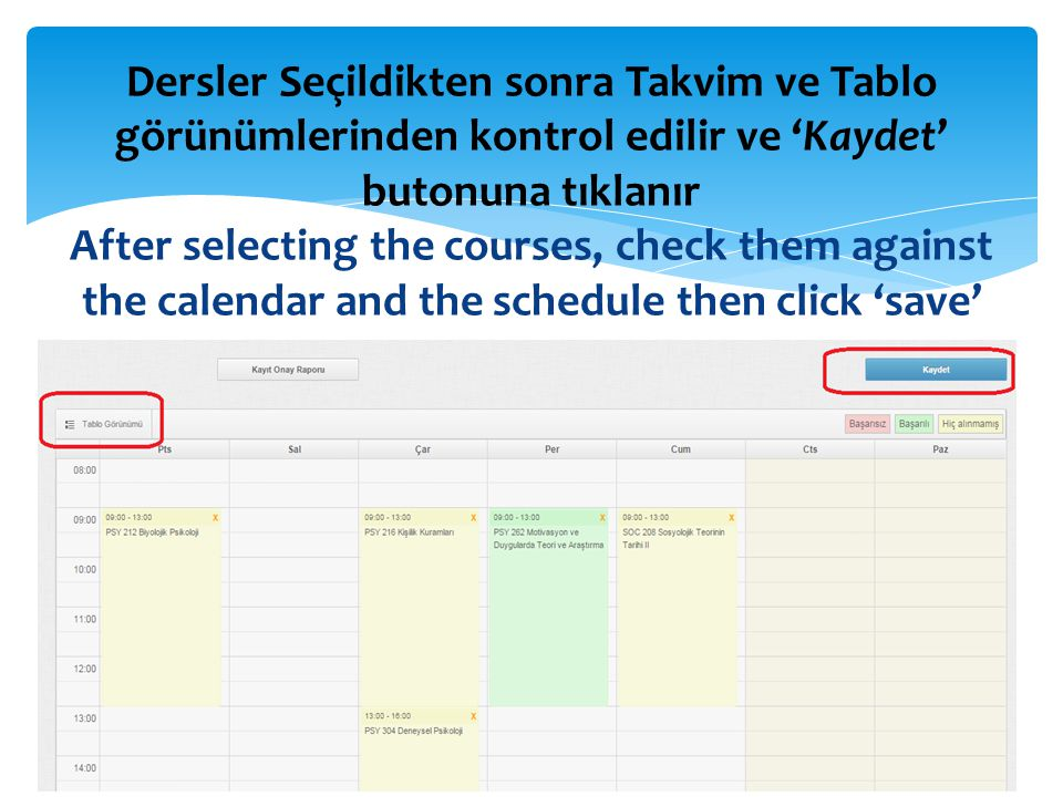 Dersler Seçildikten sonra Takvim ve Tablo görünümlerinden kontrol edilir ve 'Kaydet' butonuna tıklanır After selecting the courses, check them against