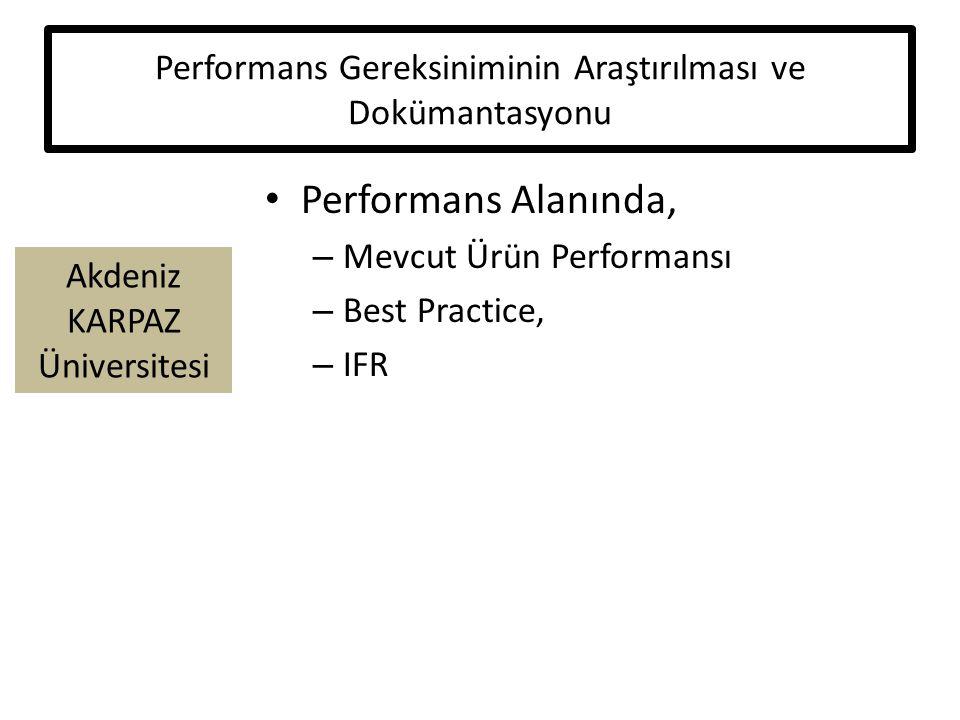 Akdeniz KARPAZ Üniversitesi Performans Gereksiniminin Araştırılması ve Dokümantasyonu Performans Alanında, – Mevcut Ürün Performansı – Best Practice, – IFR