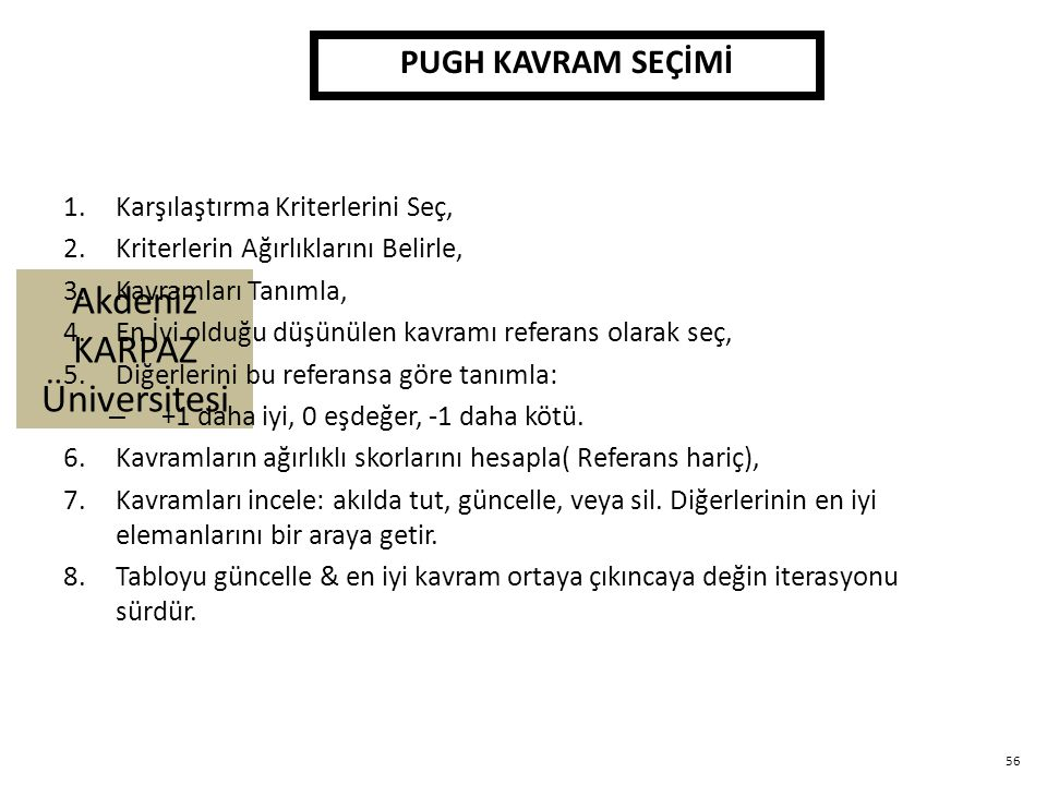Akdeniz KARPAZ Üniversitesi 1.Karşılaştırma Kriterlerini Seç, 2.Kriterlerin Ağırlıklarını Belirle, 3.Kavramları Tanımla, 4.En İyi olduğu düşünülen kav