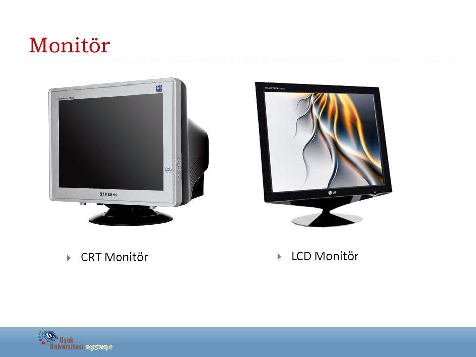 Monitör  CRT Monitör  LCD Monitör