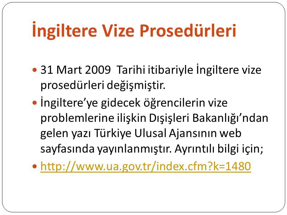 İngiltere Vize Prosedürleri 31 Mart 2009 Tarihi itibariyle İngiltere vize prosedürleri değişmiştir.