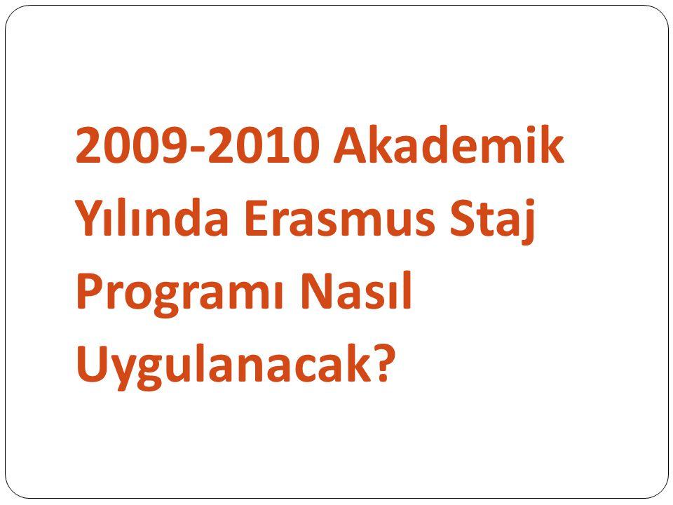 2009-2010 Akademik Yılında Erasmus Staj Programı Nasıl Uygulanacak