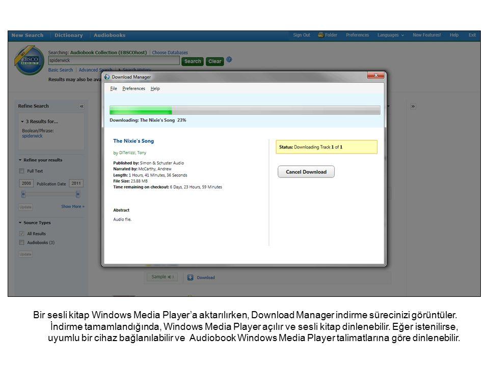 Bir sesli kitap Windows Media Player'a aktarılırken, Download Manager indirme sürecinizi görüntüler.
