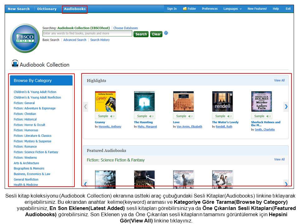 Sesli kitap koleksiyonu (Audiobook Collection) ekranına üstteki araç çubuğundaki Sesli Kitaplar(Audiobooks) linkine tıklayarak erişebilirsiniz.