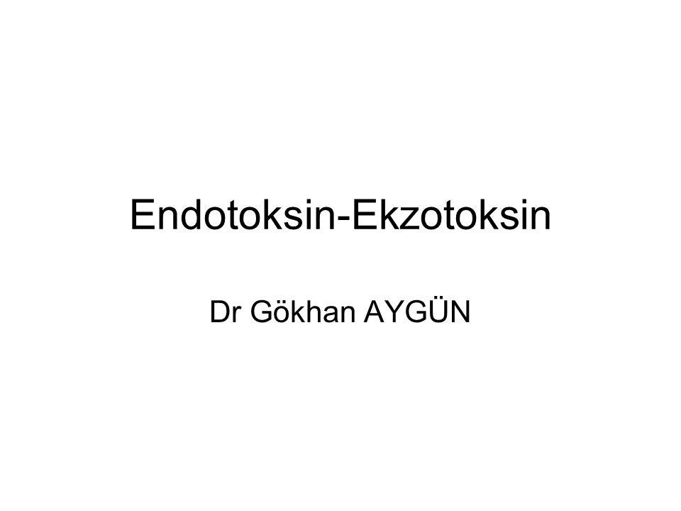 Endotoksin-Ekzotoksin Dr Gökhan AYGÜN