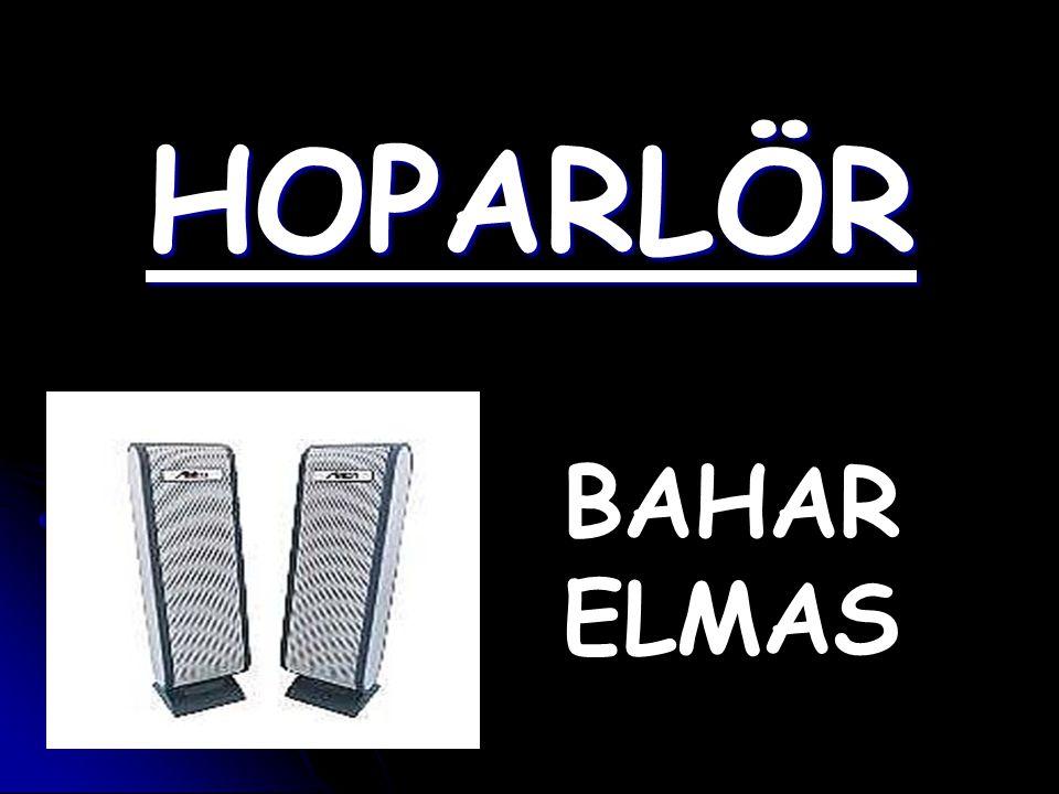 HOPARLÖR BAHAR ELMAS