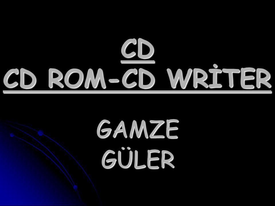 CD CD ROM-CD WRİTER GAMZEGÜLER