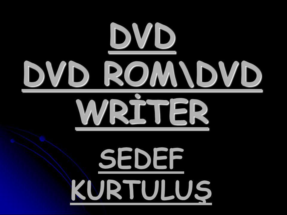 DVD DVD ROM\DVD WRİTER SEDEF KURTULUŞ