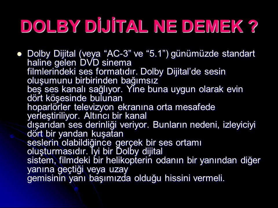 """DOLBY DİJİTAL NE DEMEK ? Dolby Dijital (veya """"AC-3"""" ve """"5.1"""") günümüzde standart haline gelen DVD sinema filmlerindeki ses formatıdır. Dolby Dijital'd"""