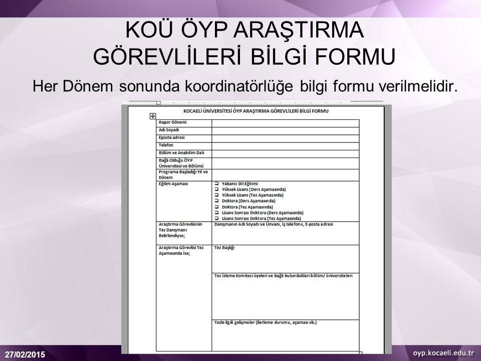 27/02/2015 Her Dönem sonunda koordinatörlüğe bilgi formu verilmelidir.
