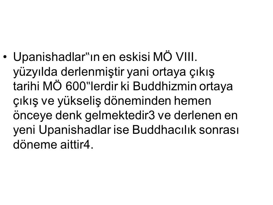 "Upanishadlar "" ın en eskisi MÖ VIII."