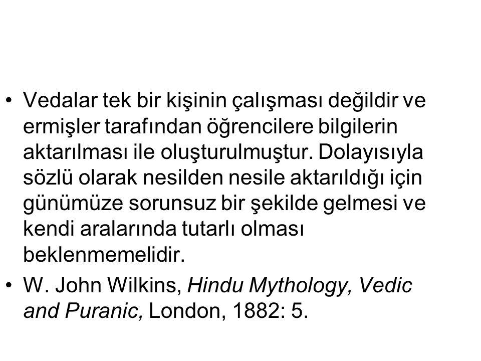 """Rigveda yaratılış Ṛ igveda """" da yer alan yaratılışla ilgili bir ilahide (X, 129) herhangi bir tanrı adı verilmemekle birlikte yaratılışın nasıl olduğu sorgulanmaktadır."""