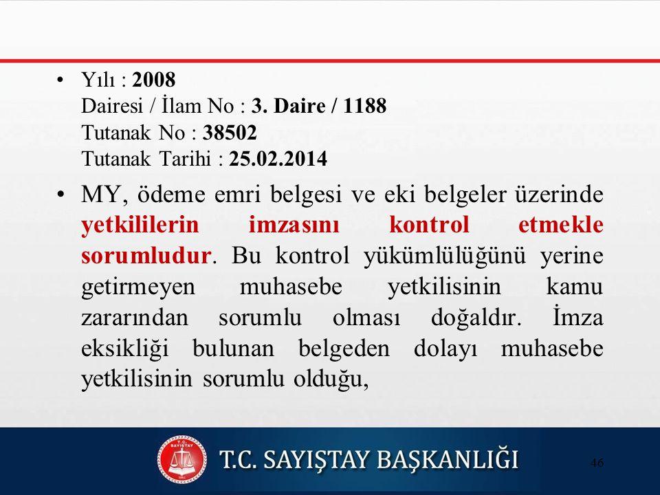 Yılı : 2008 Dairesi / İlam No : 3.