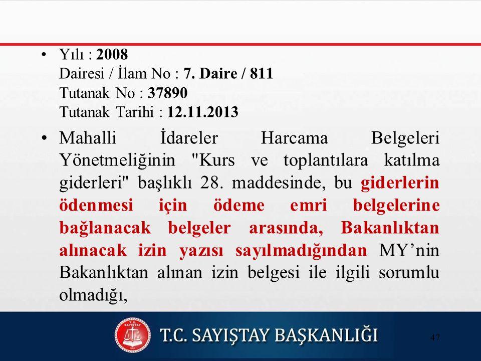 Yılı : 2008 Dairesi / İlam No : 7.