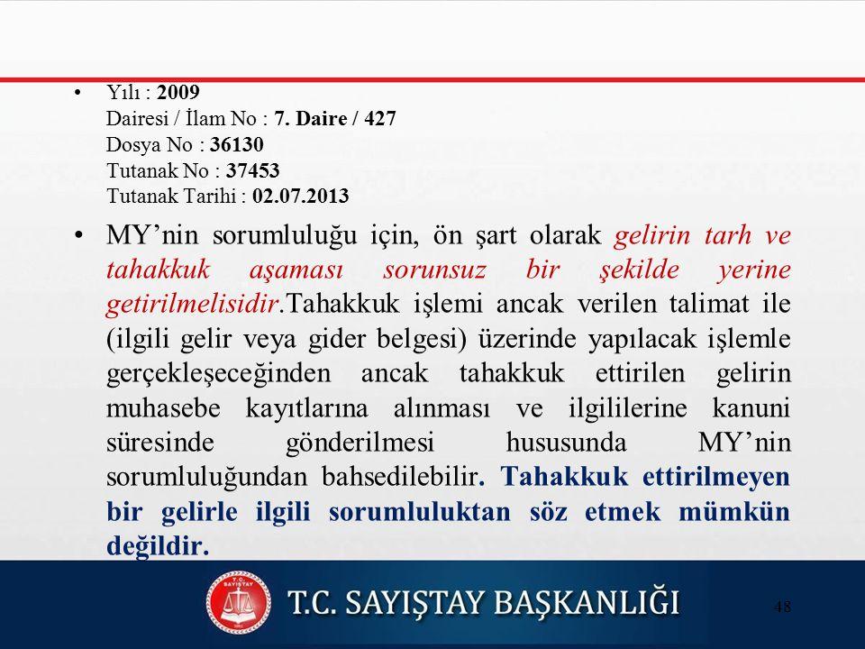 Yılı : 2009 Dairesi / İlam No : 7.