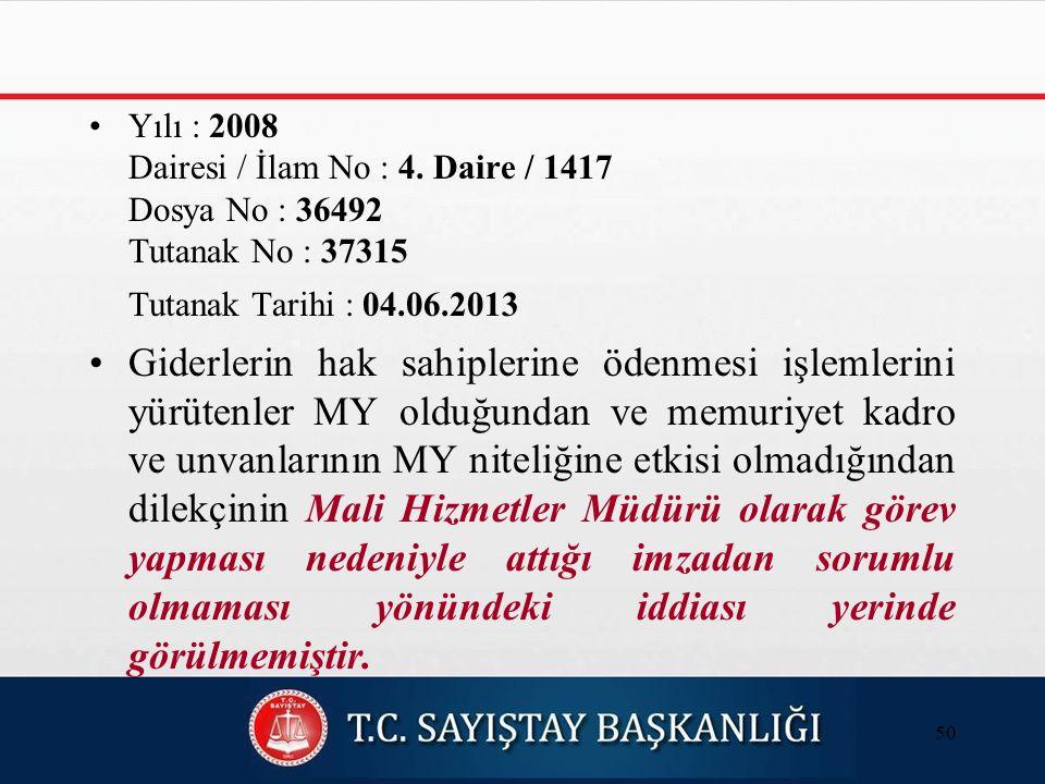 Yılı : 2008 Dairesi / İlam No : 4.