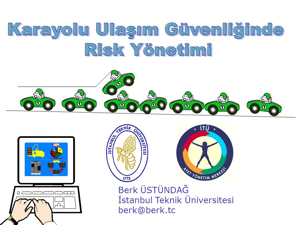 Berk ÜSTÜNDAĞ İstanbul Teknik Üniversitesi berk@berk.tc