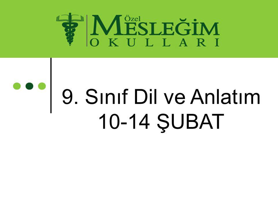 9. Sınıf Dil ve Anlatım 10-14 ŞUBAT