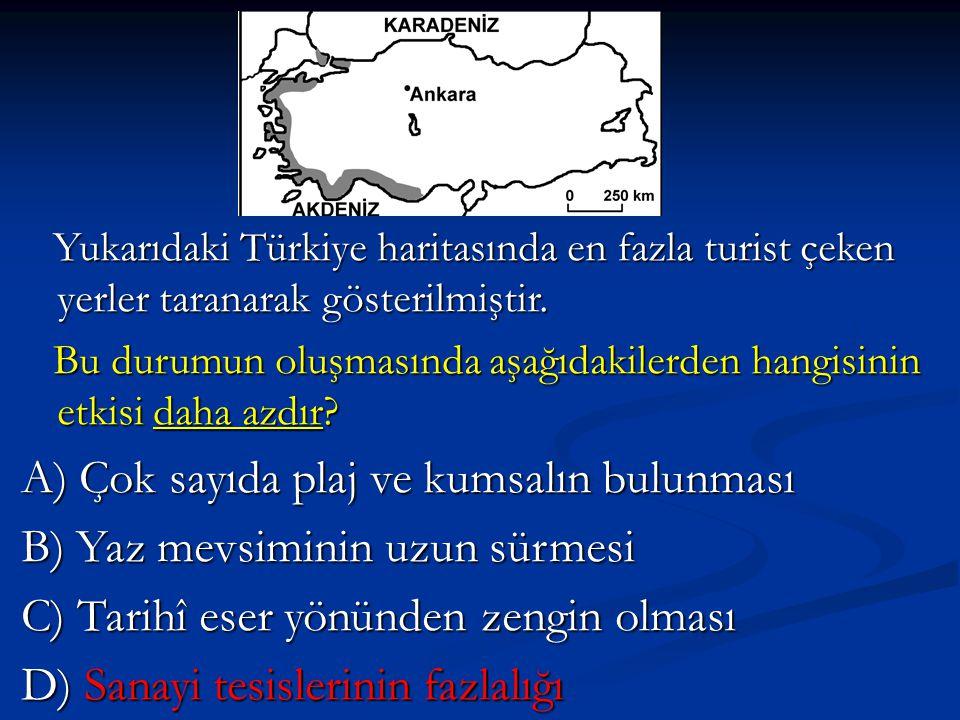 Yukarıdaki Türkiye haritasında en fazla turist çeken yerler taranarak gösterilmiştir. Yukarıdaki Türkiye haritasında en fazla turist çeken yerler tara