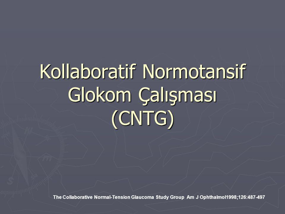 Kollaboratif Normotansif Glokom Çalışması (CNTG) The Collaborative Normal-Tension Glaucoma Study Group Am J Ophthalmol1998;126:487-497