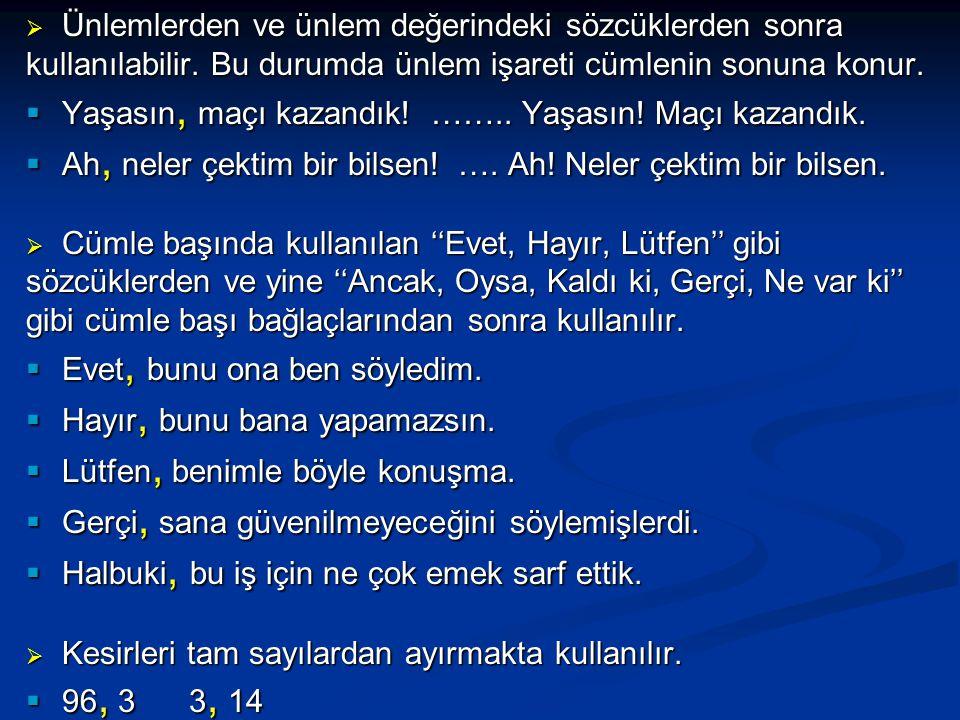  Hitaplardan sonra kullanılır. Ey Türk Gençliği .