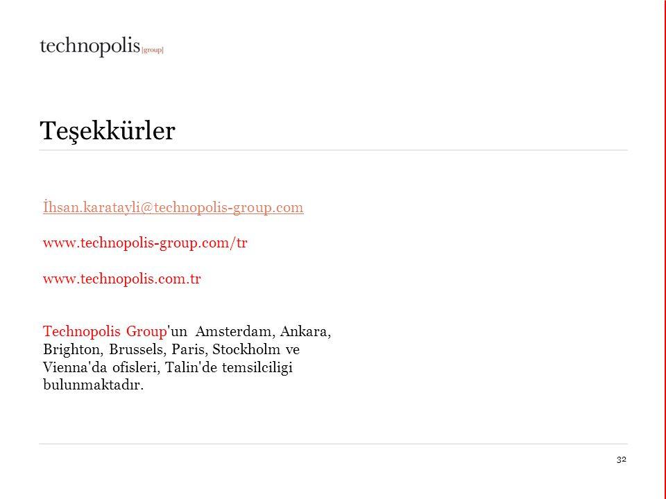 30 mars 201532 Teşekkürler İhsan.karatayli@technopolis-group.com www.technopolis-group.com/tr www.technopolis.com.tr Technopolis Group un Amsterdam, Ankara, Brighton, Brussels, Paris, Stockholm ve Vienna da ofisleri, Talin de temsilciligi bulunmaktadır.