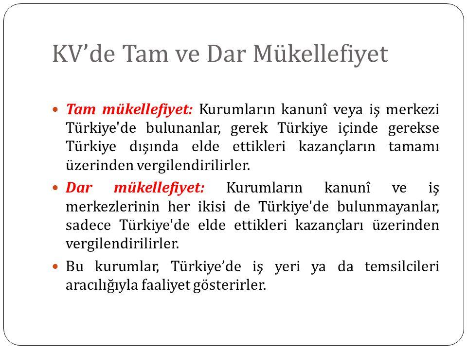 Tam mükellefiyet: Kurumların kanunî veya iş merkezi Türkiye'de bulunanlar, gerek Türkiye içinde gerekse Türkiye dışında elde ettikleri kazançların tam