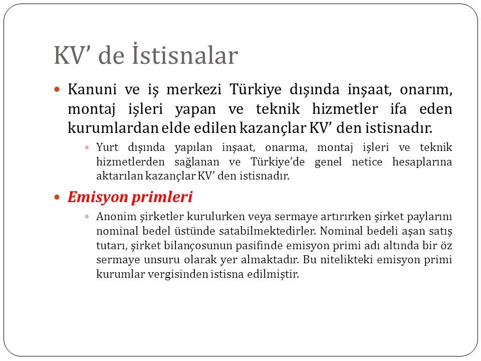 KV' de İstisnalar Kanuni ve iş merkezi Türkiye dışında inşaat, onarım, montaj işleri yapan ve teknik hizmetler ifa eden kurumlardan elde edilen kazanç
