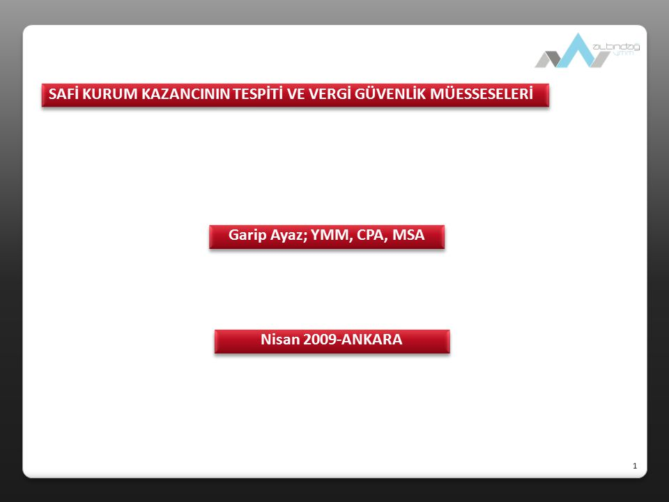  Safi kurum kazancının tespiti KV, mükelleflerin bir hesap dönemi içinde elde ettikleri safi kurum kazancı üzerinden hesaplanır (KVK, Md.6/1) Safi kurum kazancının tespitinde GVK'nun ticari kazanç hakkındaki hükümleri uygulanır.